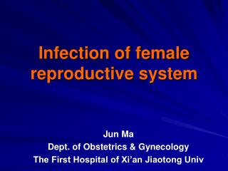 Infection of female reproductive system