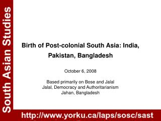 Birth of Post-colonial South Asia: India, Pakistan, Bangladesh