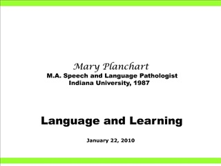 Mary Planchart   M.A. Speech and Language Pathologist    Indiana University, 1987      Language and Learning  January