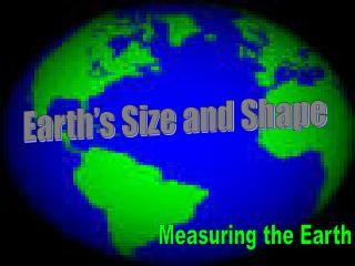 Earth's Size and Shape