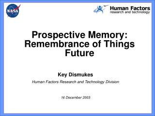 Key Dismukes Human Factors Research and Technology Division 16 December 2003