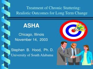 Treatment of Chronic Stuttering:   Realistic Outcomes for Long Term Change