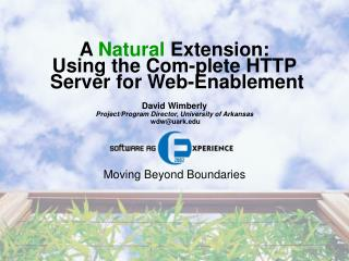 A  Natural  Extension: Using the Com-plete HTTP  Server for Web-Enablement
