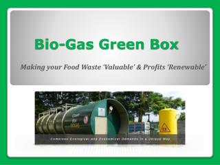 Bio-Gas Green Box