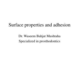 Surface properties and adhesion