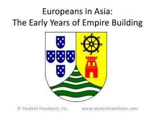 Europeans in Asia: The Early Years of Empire Building