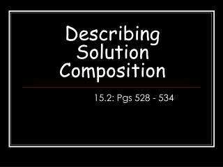 Describing Solution Composition