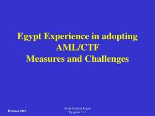 Egypt Experience in adopting AML/CTF  Measures and Challenges