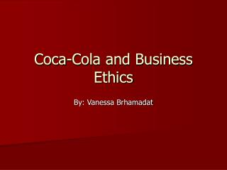 Coca-Cola and Business Ethics