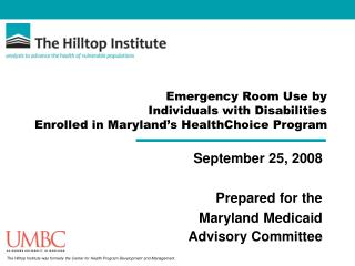 Emergency Room Use by Individuals with Disabilities  Enrolled in Maryland's HealthChoice Program