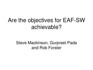 Are the objectives for EAF-SW achievable?