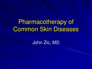 Pharmacotherapy of Common Skin Diseases