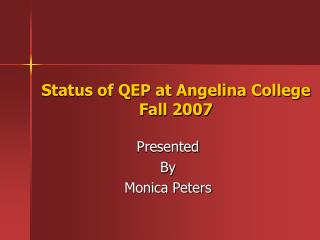 Status of QEP at Angelina College Fall 2007