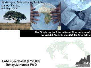The Study on the International Comparison of  Industrial Statistics in ASEAN Countries
