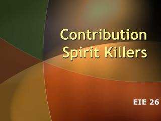 Contribution Spirit Killers