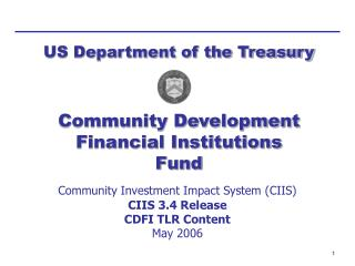 Community Investment Impact System (CIIS) CIIS 3.4 Release CDFI TLR Content May 2006