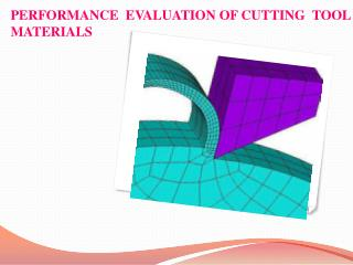 PERFORMANCE  EVALUATION OF CUTTING  TOOL MATERIALS