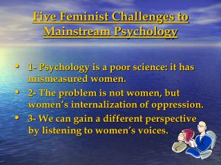 Five Feminist Challenges to Mainstream Psychology