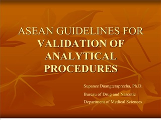 ASEAN GUIDELINES FOR  VALIDATION OF ANALYTICAL PROCEDURES