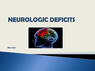 NEUROLOGIC DEFICITS