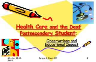 Health Care  and the Deaf Postsecondary  Student :
