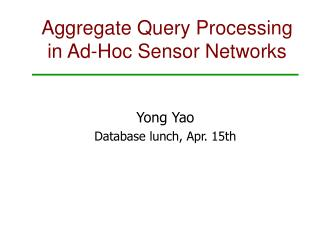 Aggregate Query Processing in Ad-Hoc Sensor Networks