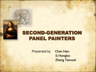 SECOND-GENERATION PANEL PAINTERS