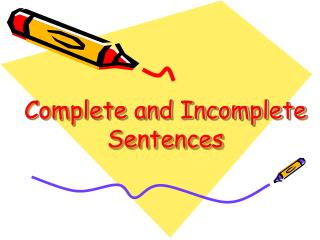 Complete and Incomplete  Sentences