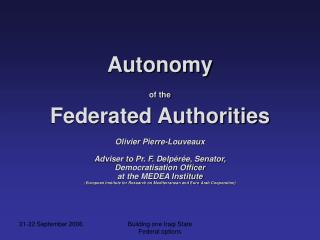 Autonomy  of the Federated Authorities