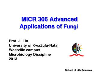MICR 306 Advanced Applications of  Fungi