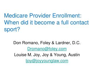Medicare Provider Enrollment:  When did it become a full contact sport?