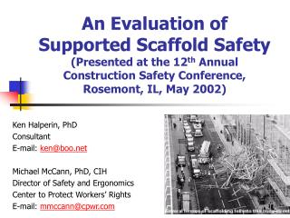 An Evaluation of Supported Scaffold Safety (Presented at the 12 th  Annual Construction Safety Conference, Rosemont, IL,