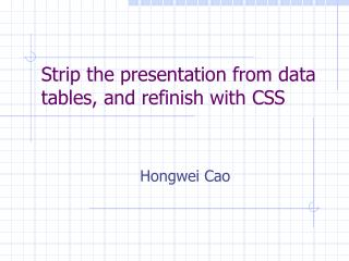 Strip the presentation from data tables, and refinish with CSS