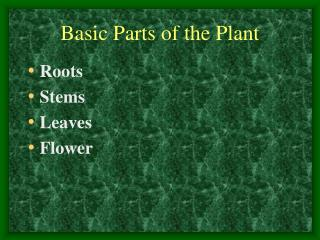 Basic Parts of the Plant