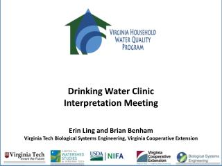Drinking Water Clinic Interpretation Meeting Erin Ling and Brian Benham Virginia Tech Biological Systems Engineering, V