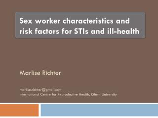 Marlise  Richter marlise.richter@gmail.com International Centre for Reproductive Health, Ghent University