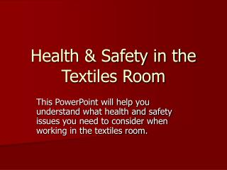 Health & Safety in the Textiles Room