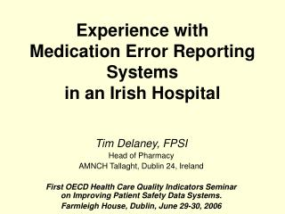 Experience with  Medication Error Reporting Systems  in an Irish Hospital