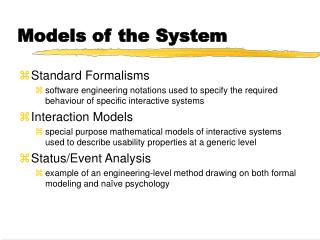 Models of the System
