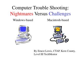 Computer Trouble Shooting:  Nightmares  Versus  Challenges