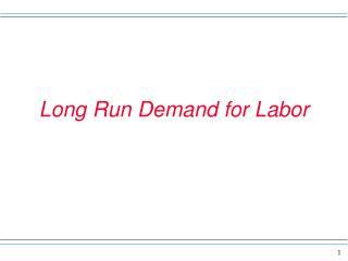 Long Run Demand for Labor