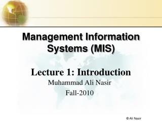 Management Information Systems (MIS)  Lecture 1: Introduction