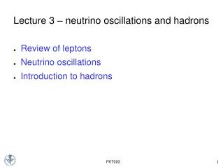 Lecture 3 – neutrino oscillations and hadrons