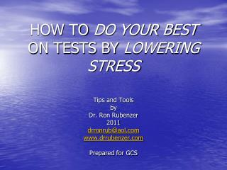 HOW TO  DO YOUR BEST  ON TESTS BY  LOWERING STRESS
