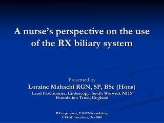 A nurse's perspective on the use of the RX biliary system