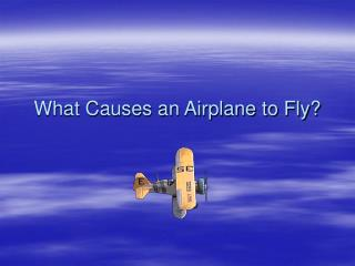 What Causes an Airplane to Fly?