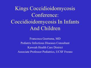 Kings Coccidioidomycosis Conference: Coccidioidomycosis In Infants And Children