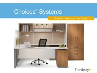 Choices ®  Systems