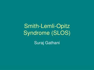 Smith-Lemli-Opitz  Syndrome (SLOS)