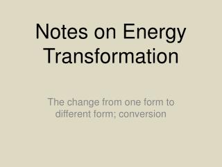 Notes on Energy Transformation